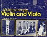 Making a Simple Violin and Viola, Ronald Roberts, 0715369644