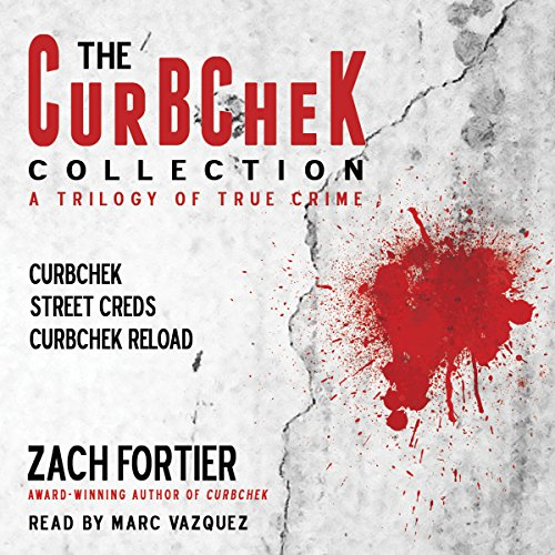The Curbchek Collection: A Trilogy of True Crime by SteeleSharkPress