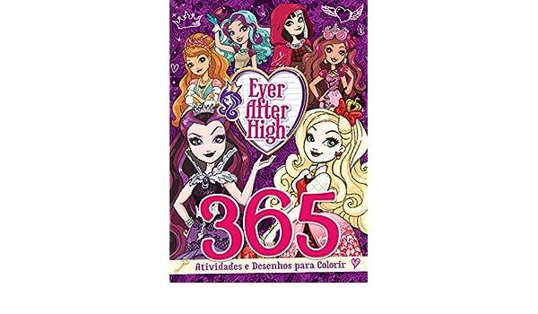 Ever After High 365 Atividades E Desenhos Para Colorir Maior