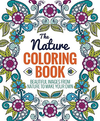 Amazon The Nature Coloring Book 9781626864733 Editors Of Thunder Bay Press Books