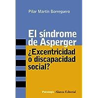 El síndrome de Asperger: ¿Excentricidad o discapacidad social? (Alianza Ensayo)