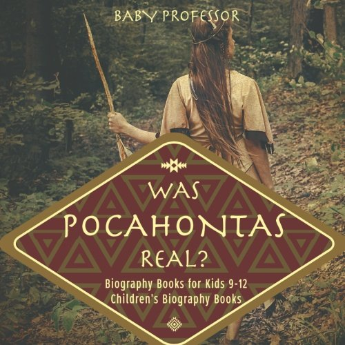 Was Pocahontas Real? Biography Books for Kids 9-12 | Children's Biography Books ()