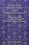 img - for The 1823 Russian Survey of the Karabagh Province: A Primary Source on the Demography and Economy of Karabagh in the Early 19th Century (Armenian Studies) book / textbook / text book
