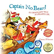 Captain No Beard: An Imaginary Tale of a Pirate's Life -  A Captain No Beard Story