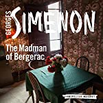 The Madman of Bergerac: Inspector Maigret, Book 16 | Georges Simenon,David Bellos (translator)