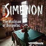 The Madman of Bergerac: Inspector Maigret, Book 16   Georges Simenon,David Bellos (translator)