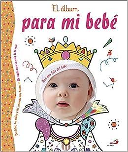 a2315d0ff El álbum para mi bebé  Un regalo para la reina de la casa Mi familia y yo   Amazon.es  Varios Autores
