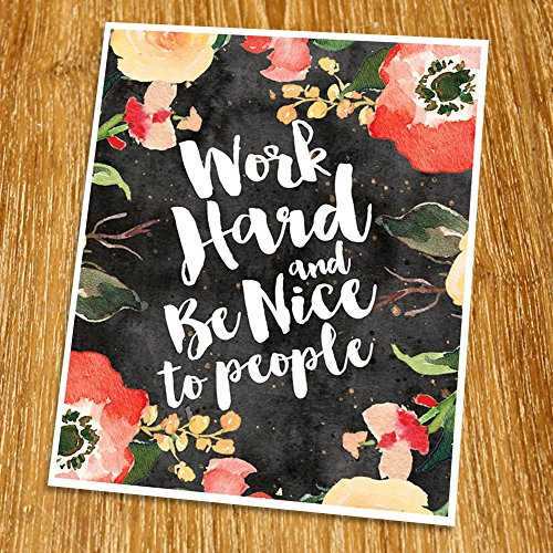 work-hard-and-be-nice-to-people-print-unframed-watercolor-flower-floral-quote-motivational-poster-gu