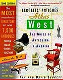 Leggetts' Antiques Atlas West 2000, Kim Leggett, 0609804928
