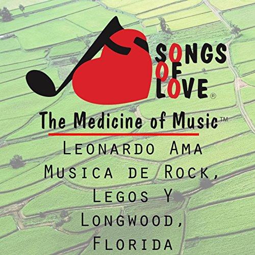 Leonardo Ama Musica De Rock, Legos y Longwood, Florida