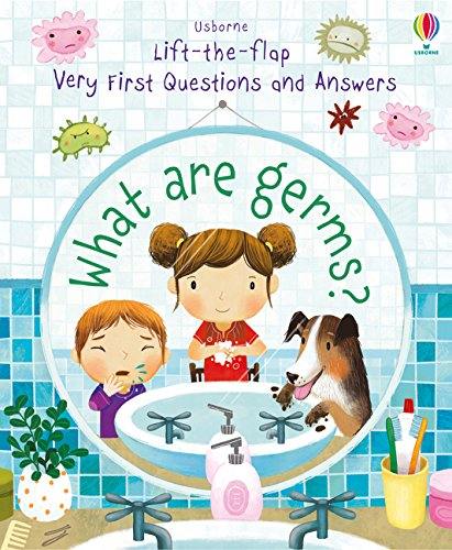 What are Germs? (Very First Lift-the-Flap Questions & Answers)
