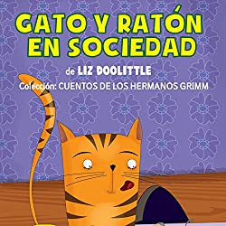 Gato Y Ratón En Sociedad [Cat and Mouse in Society]
