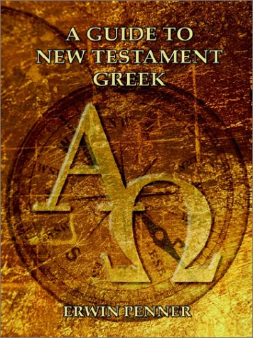 Read Online A Guide to New Testament Greek PDF