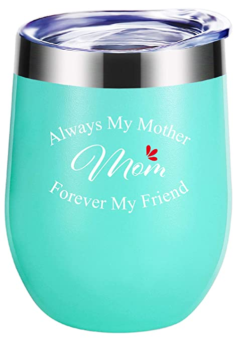 Mom GiftsAlways My Mother Forever Friend Wine Glasses Tumbler With Funny SayingsMothers Day GiftsMom Birthday GiftsNew Mommy GiftsChristmas