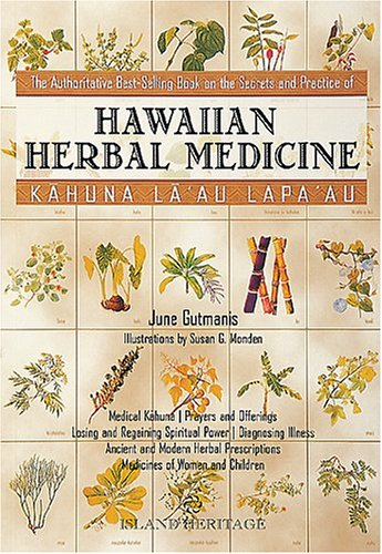 Kahuna La'au Lapa'au: Hawaiian Herbal Medicine
