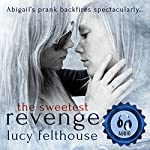 The Sweetest Revenge | Lucy Felthouse