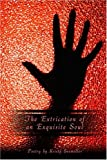 The Extrication of anExquisite Soul, Kristy Seemiller, 1424155983