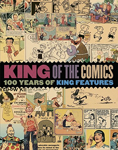 King of the Comics: One Hundred Years of King Features Syndicate (The Library of American Comics)
