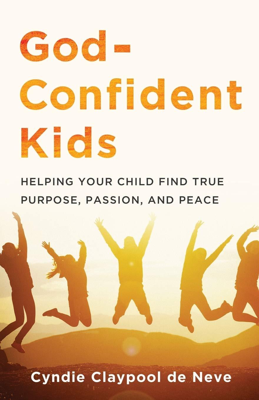 God-Confident Kids: Claypool de Neve: 9780801094330: Amazon.com: Books