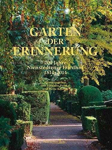 Garten der Erinnerung: 200 Jahre Nienstedtener Friedhof 1814-2014