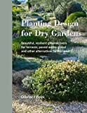 Planting Design for Dry Gardens: Beautiful, Resilient Groundcovers for Terraces, Paved Areas, Gravel and Other Alternatives to the Lawn by Olivier Filippi (2016-05-01)