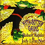 Myth Gotten Gains: Myth Adventures, Book 16 | Robert Asprin,Jody Lynn Nye
