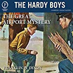 The Great Airport Mystery: The Hardy Boys, Book 9 | Franklin W. Dixon