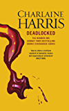 Deadlocked: A True Blood Novel (Sookie Stackhouse Book 12)