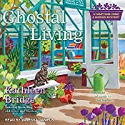Ghostal Living: Hamptons Home & Garden Mystery Series, Book 3 | Kathleen Bridge