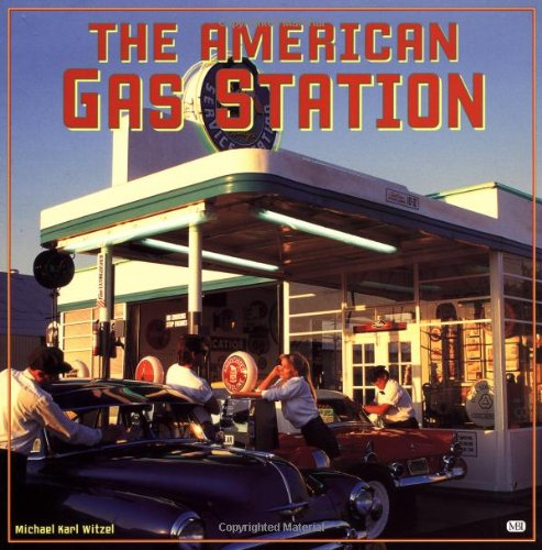 The American Gas Station: History and Folklore of Gas Stations in America