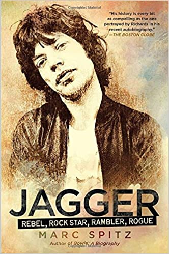 jagger rebel rock star rambler rogue marc spitz 9781592407347 amazoncom books