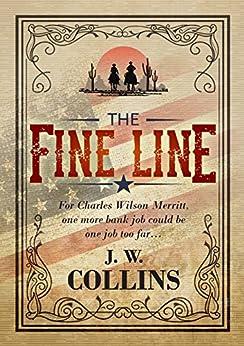 The Fine Line by [Collins, J. W.]