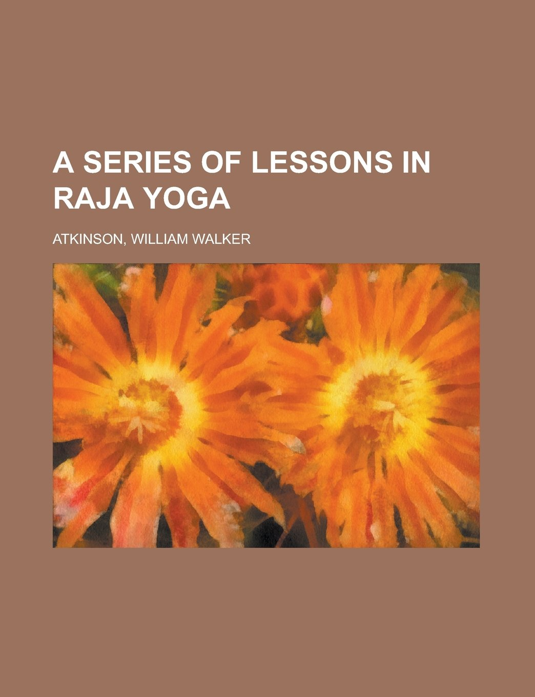 A Series of Lessons in Raja Yoga: Amazon.es: William Walker ...