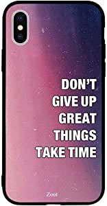 iPhone XS Max / 10s Max Case Cover Don'T Give Up Great Things Take Time Zoot High Quality Design Phone Covers
