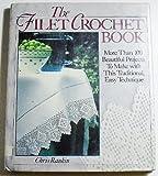 The Filet Crochet Book, Chris Rankin, 0806958227