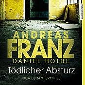 Tödlicher Absturz (Julia Durant 13)   Andreas Franz, Daniel Holbe