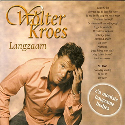 Wolter Kroes - Langzaam By Wolter Kroes - Zortam Music