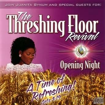 The Threshing Floor Revival Opening Night By Dr Juanita