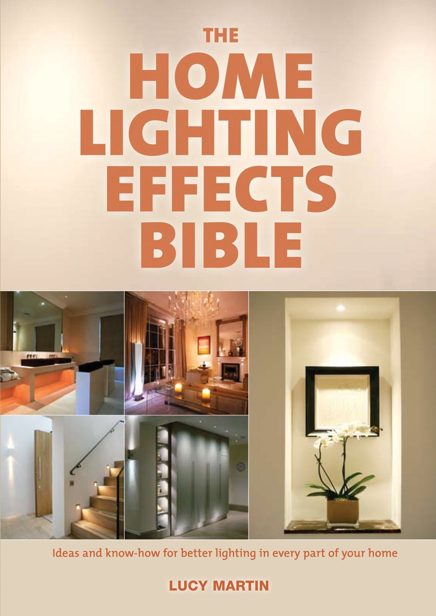 the home lighting effects bible ideas and know how for better
