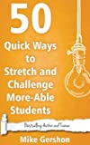 50 Quick Ways to Stretch and Challenge More-Able Students: Volume 16 (Quick 50 Teaching Series)