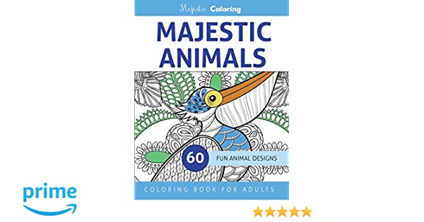 Amazon Majestic Animals Coloring Book For Adults 9781519237125 Books