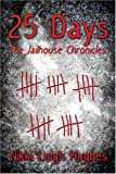 img - for 25 Days: The Jailhouse Chronicles  book / textbook / text book