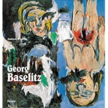 Georg Baselitz: Idea and Concept (Art & Design) by Andreas Franzke (1989-03-03)