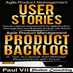 Agile Product Management Box Set: User Stories & Product Backlog - 21 Tips |  Paul VII