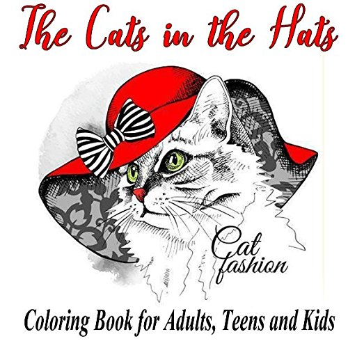 Cat fashion: The Cats in the Hat: Coloring Book for Adults, Teens and Kids