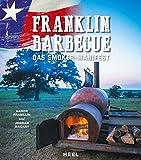 Franklin Barbecue: Das Smoker Manifest