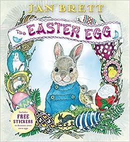 Amazon Com The Easter Egg 9780399252389 Jan Brett Books