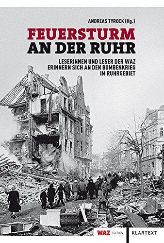 Feuersturm an der Ruhr: Leserinnen und Leser der WAZ erinnern sich an den Bombenkrieg im Ruhrgebiet