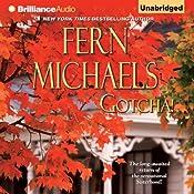 Gotcha!: Sisterhood, Book 21 | Fern Michaels