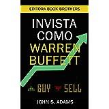 Invista como Warren Buffett: Estratégias Poderosas para Criar Riqueza Com Ações